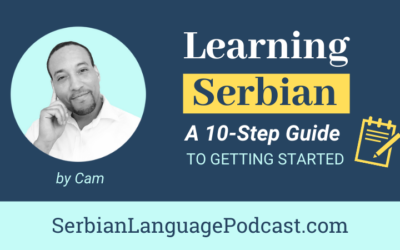 Learning Serbian Language: A 10-step guide to getting started
