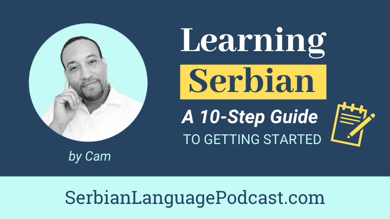 Learning Serbian Language - A 10 Step Guide To Getting Started