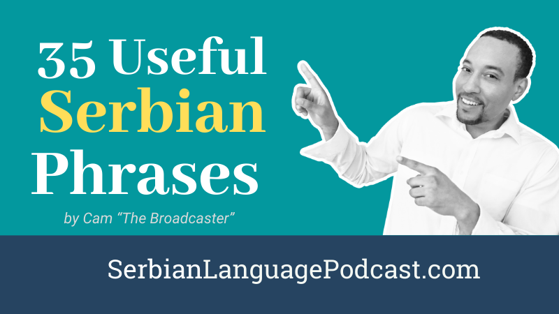 35 Useful Serbian Phrases To Get You Started Speaking Serbian Today