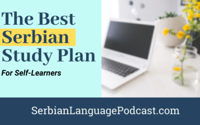 The Best Study Plan for Learning Serbian Language as a Self-Learner