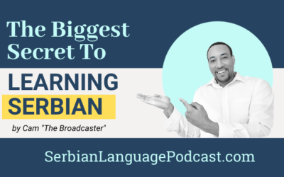 The Biggest Secret to Learning Serbian Language